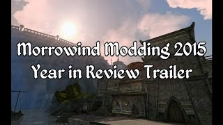 Morrowind Modding 2015 - Year in Review Trailer