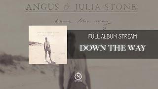 Angus & Julia Stone   Down The Way (Full Album Stream)