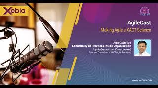 AgileCast - S01E01 - Nurturing Communities of Practice for Evolving Organisations - Kalyanram