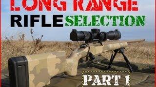 SNIPER 101 Part 12  Rifle Selection 1/2  Rex Reviews