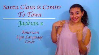 Jackson 5 - Santa Claus is Comin' To Town (ASL Cover)