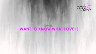 I Want To Know What Love Is - Topazz (Orignally made famous by Tina Arena) / CooldownTV