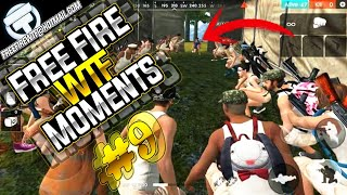 FREE FIRE -  FUNNY & WTF MOMENTS #9 | FREEFIRE EPIC  GAMEPLAY, FUNNY GLITCHES, FAILS & EPIC  MOMENTS