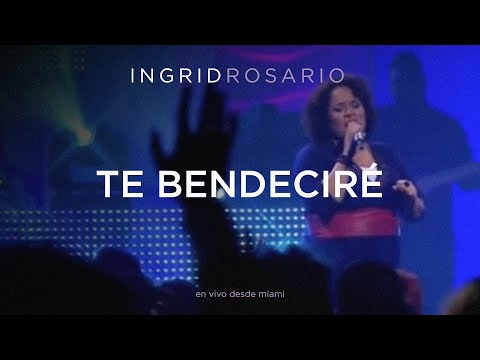 INGRID ROSARIO TE BENDECIRÉ Mp3