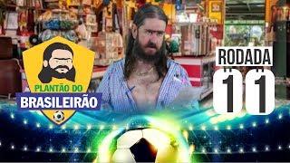 Plantão do Brasileirão: Rodada 11