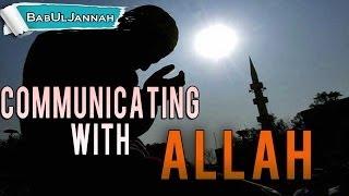 Communicating With Allah | Powerful Reminder | BabUlJannah