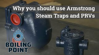 Looking at Armstrong Steam Traps and Pressure Reducing Valves - Boiling Point