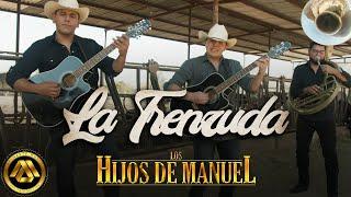 Los Hijos de Manuel - La Trenzuda (Video Oficial)