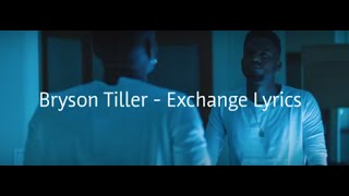 Bryson Tiller   Exchange Lyrics