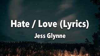 Jess Glynne   HateLove (Lyrics)
