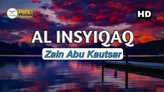 Surah Al Insyiqaq Zain Abu Kautsar