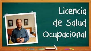 LICENCIAS EN SALUD OCUPACIONAL/SEGURIDAD Y SALUD EN EL TRABAJO