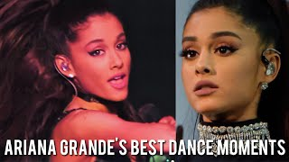 Ariana Grande Best Dance Moments