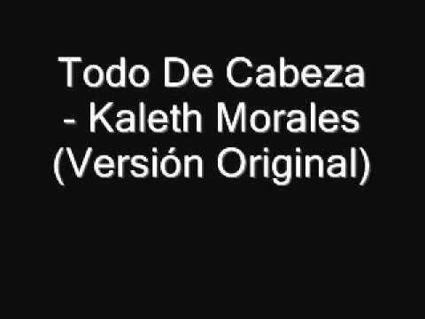 Todo De Cabeza Kaleth Morales
