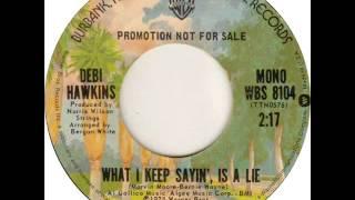 """Debi Hawkins """"What I Keep Sayin', Is A Lie"""""""