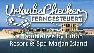 5★ DoubleTree by Hilton Resort & Spa Marjan Island   Ras Al Khaimah