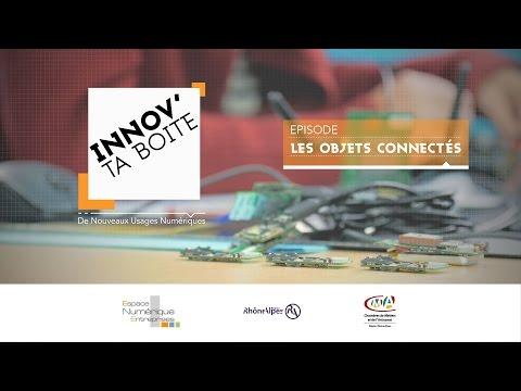 Innov' ta Boite - Les Objets Connectés - Espace Numérique Entreprises