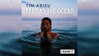 Tim Arisu Free As The Ocean Feat Celi
