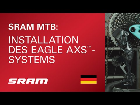 Installation des SRAM Eagle AXS™-Systems
