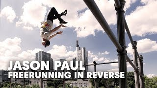Is Freerunning In Reverse Even Better? with Jason Paul