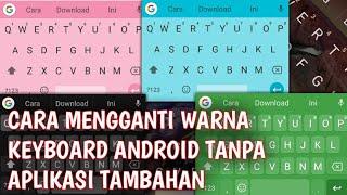 Cara Mengganti Tema Keyboard Android Tanpa Aplikasi Tambahan
