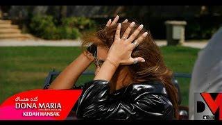 دونا ماريا - كده هنساك - Kedah Hansak - Dona Maria
