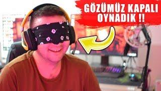 GÖZLERİMİZ KAPALI KAPIŞTIK !!