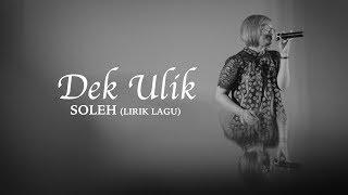 Download lagu Dek Ulik Soleh Mp3