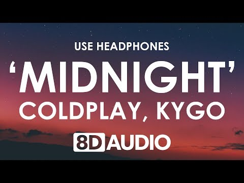 Coldplay - Midnight (8D AUDIO) ? (Kygo Remix)