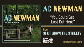 A.C. Newman - You Could Get Lost Out Here