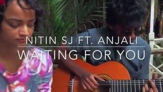 Waiting for you (Someday) - Nitin SJ ft  Anjali