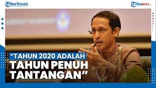 Mendikbud Nadiem Makarim Sebut Tahun 2020 Penuh Tantangan untuk Dunia Pendidikan
