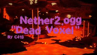 Minecraft Nether Music 2/4 - Dead Voxel (Nether2.ogg)