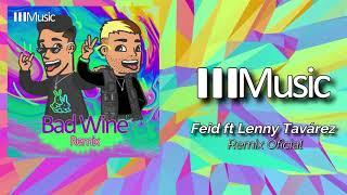 Badwine Remix, Feid Ft Lenny Tavarez (Audio Oficial)