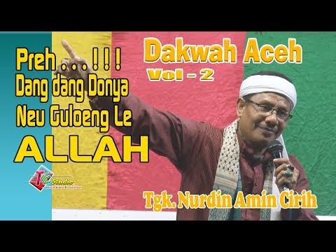 Dakwah Aceh I Tgk. Nurdin Cirih I Dang dang Donya Neu Geulong Le ALLAH I Vol. 2
