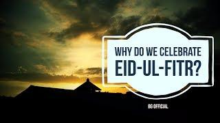 Why Do We Celebrate Eid-Ul-Fitr   Why is Eid Celebrated   Eid Explained   WhyTube