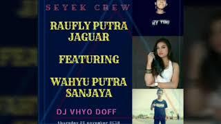 Gambar cover DJ VHYO DOFF - SEYEK CREW_RAUFLY PUTRA JAGUAR_ROJO CREW_WAHYU PUTRA SANJAYA