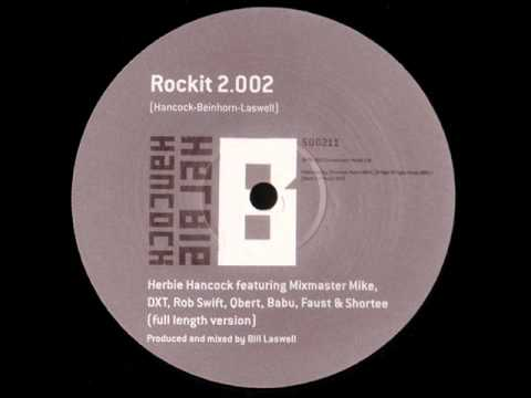 Rockit 2.002 (Song) by Herbie Hancock, Babu, DJ Q-Bert, Faust, Grandmixer DXT, Mix Master Mike, Rob Swift,  and Shortee