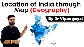 Location of India through Map l Geography Maps I Dr Vipan Goyal