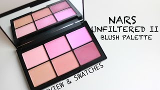 Nars Narsissist Unfiltered II Blush Palette | Review & Swatches