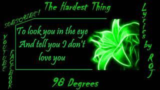 The Hardest Thing - 98 Degrees (Lyrics by ROJ)
