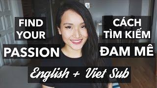 CÁCH TÌM KIẾM ĐAM MÊ   HOW TO FIND YOUR PASSION | Vlog | Giang Ơi