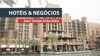 Um giro pela hotelaria em Dubai, nos EAU