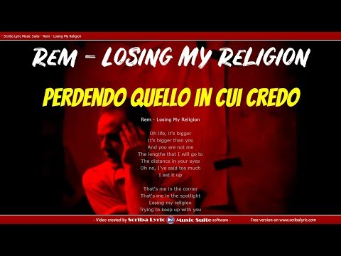 REM - Losing my religion - traduzione italiano + testo inglese