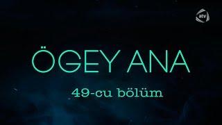 Ögey ana (49-cu bölüm)