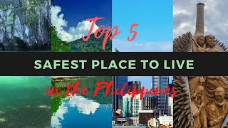 5 Safest Place To Live In The Philippines 2020