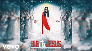 Mavado   Big Like Jesus (Official Visual Audio)