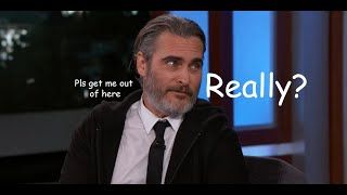 Joaquin Phoenix does not care at all