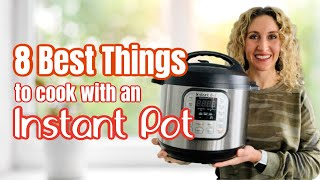 8 of the BEST things to make in an Instant Pot