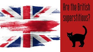 Суеверны ли британцы? Are the British superstitious?